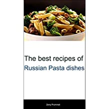 The best recipes of Russian Pasta dishes
