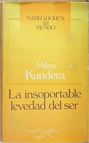 La Insoportable Levedad Del Ser: Amazon.es: Milan Kundera: Libros