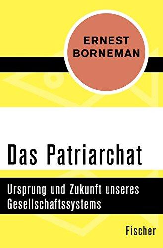Das Patriarchat: Ursprung und Zukunft unseres Gesellschaftssystems