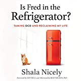 Is Fred in the Refrigerator?: Taming OCD and