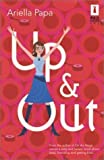 img - for Up & Out (Red Dress Ink (Numbered Paperback)) by Ariella Papa (2003-12-01) book / textbook / text book