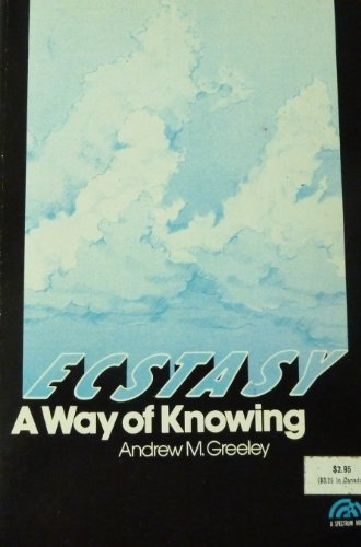 Ecstasy;: A way of knowing (A Spectrum book)