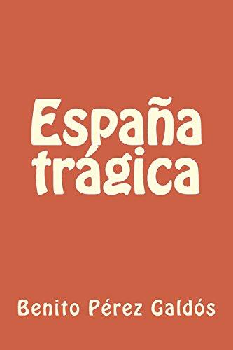 España trágica  [Pérez Galdós, Benito] (Tapa Blanda)