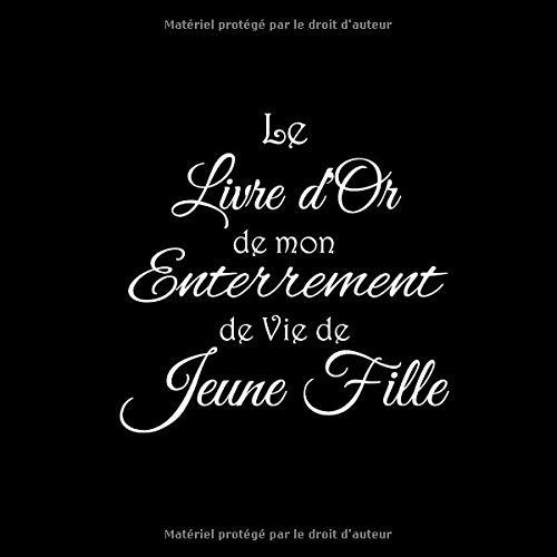 Idee Cadeau Evjf.Le Livre D Or De Mon Enterrement De Vie De Jeune Fille