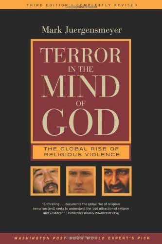 Download Terror in the Mind of God - The Global Rise of Religious Violence (3rd, 03) by Juergensmeyer, Mark [Paperback (2003)] PDF