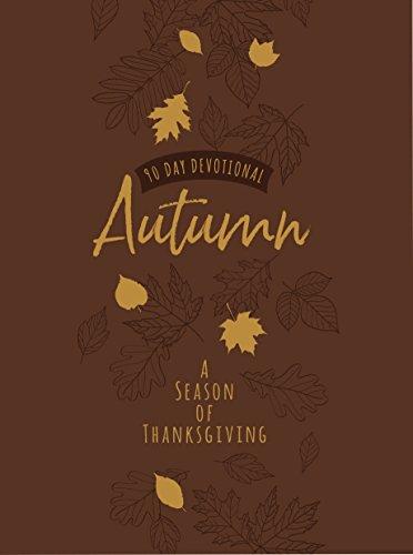 Autumn: A Season of Thanksgiving: 90-Day Devotional