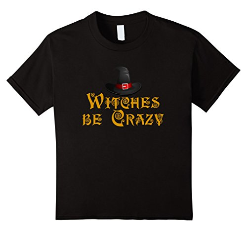 Kids Witches Be Crazy Funny Halloween 2017 T-Shirt 8 Black (Crazy 8 Halloween 2017)