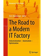 The Road to a Modern IT Factory: Industrialization – Automation – Optimization
