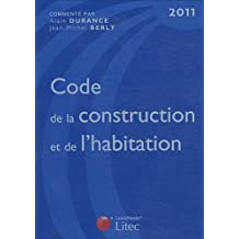 CODE DE LA CONSTRUCTION ET DE L'HABITATION 2011, 16E ÉD.