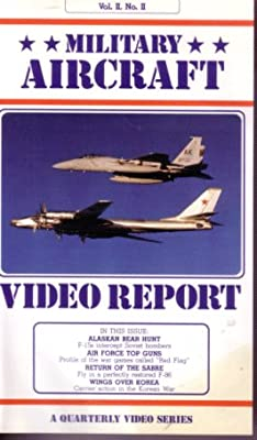 Military Aircraft Video Report; Volume II Number II