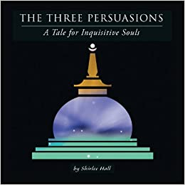 The Three Persuasions: A Tale for Inquisitive Souls