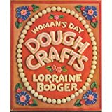 Woman's Day Dough Crafts, Lorraine Bodger, 0442281803