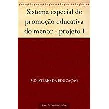 Sistema especial de promoção educativa do menor - projeto I