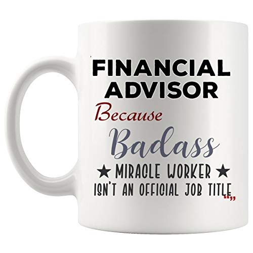 Hilarious Financial Advisor Mug Coffee Cup Tea Mugs Gift Advisors Men Women Mugs - Invest Investing Accountant Aid Analyst Financial Adviser Best Birthday Gift