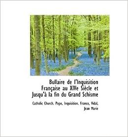 Book Bullaire de L'Inquisition Fran Aise Au Xive Si Cle Et Jusqu' La Fin Du Grand Schisme (Hardback) - Common