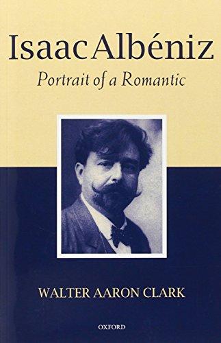 Isaac Albéniz: Portrait of a Romantic
