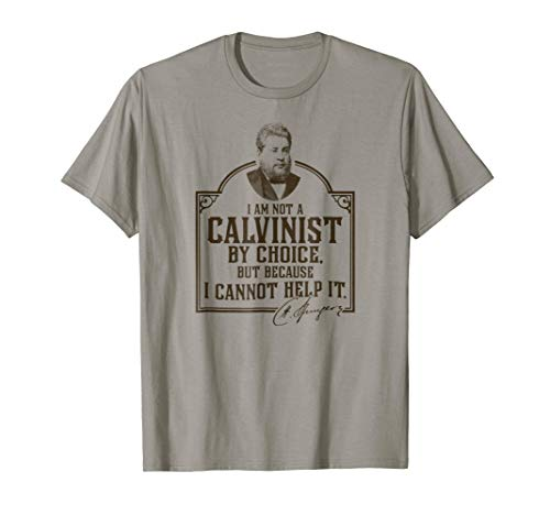 """Spurgeon - Calvinist by Choice"" Reformed Christian T-Shirt (Apparel)"