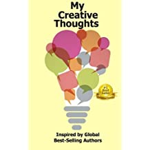 My Creative Thoughts: Inspired by Global Best-Selling Authors