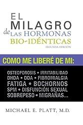 El Milagro de las Hormonas Bioidenticas (Spanish Edition)