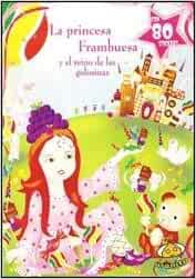 PRINCESA FRAMBUESA Y EL REINO DE LAS GOLOSINAS, LA (Spanish Edition