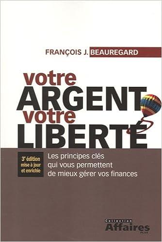 Livre Votre Argent Votre Liberte pdf