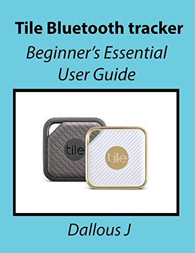 Price comparison product image Tile Bluetooth tracker: Beginner's Essential User Guide