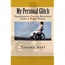 My Personal Glitch: Experiences During Recovery From a Brain Injury
