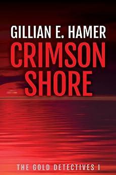 Crimson Shore: The Gold Detectives I by [Hamer, Gillian]