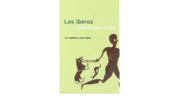 Los iberos (MR Así vivían): Amazon.es: Eslava Galán, Juan: Libros