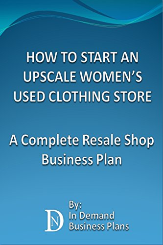 amazon com how to start an upscale women s used clothing store a