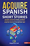 Acquire Spanish with Short Stories: 20 Easy Spanish
