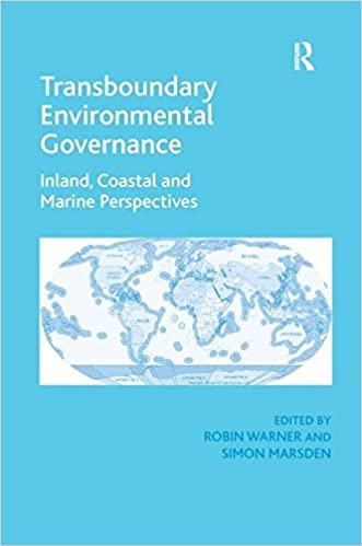 Transboundary Environmental Governance: Inland, Coastal and