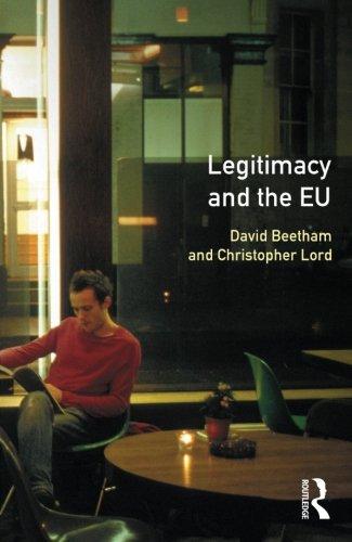 Legitimacy and the European Union (Political Dynamics of the European Union)
