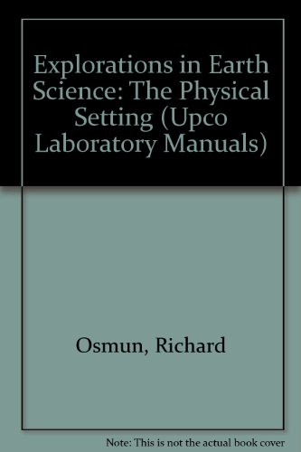 Explorations in Earth Science: The Physical Setting (Upco Laboratory Manuals)
