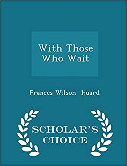 Book With Those Who Wait - Scholar's Choice Edition