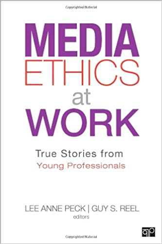 Media Ethics at Work: True Stories from Young Professionals: Amazon.co.uk:  Peck, Lee Anne, Reel, Guy: 9781452227849: Books