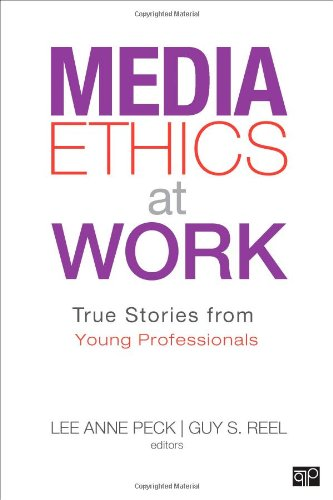 Media Ethics at Work: True Stories from Young Professionals by Brand: CQ Press