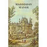 Waddesdon Manor : The James A. De Rothschild Bequest To The National Trust