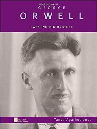 George Orwell: Battling Big Brother (Oxford Portraits)