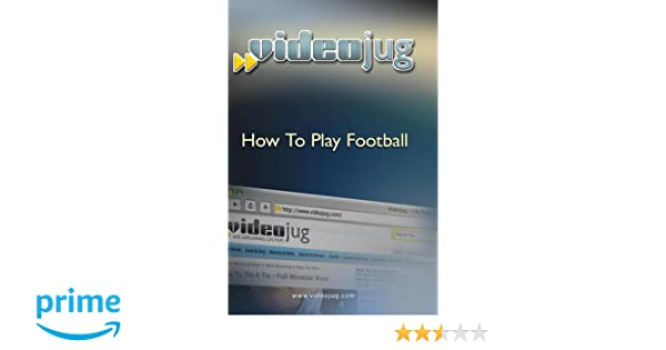 amazon com how to play football movies tv