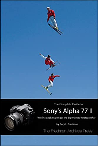 The complete guide to sony's alpha 77 ii (b&w edition): gary l.