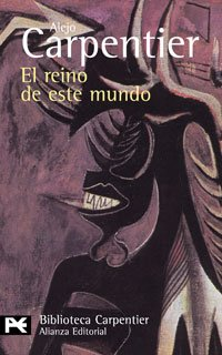 El reino de este mundo (El Libro De Bolsillo / the Pocket Book) (Spanish Edition)