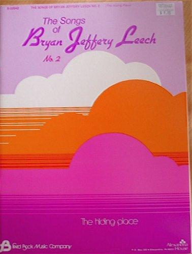 The Songs of Bryan Jeffery Leech, No. 2 (The Hiding Place)