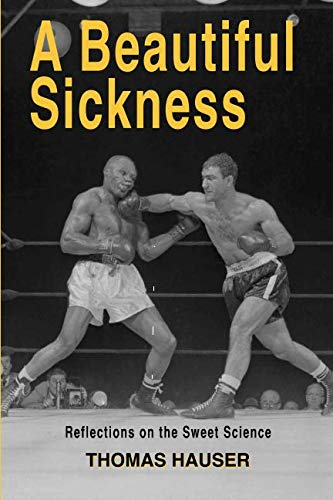 Read Online A Beautiful Sickness: Reflections on the Sweet Science pdf epub