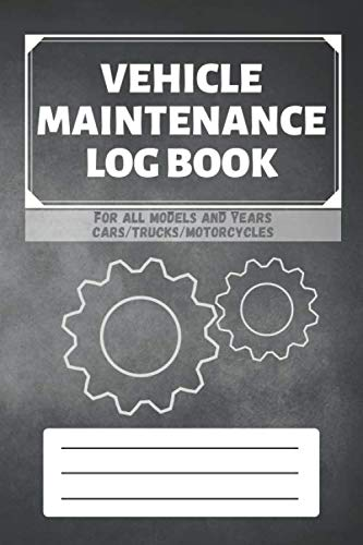 Vehicle Maintenance Log Book: Service - Repairs Maintenance & Checklist Mileage Fuel Record Book For Cars, Trucks, Motorcycles, Boats (6 x 9 in) Gift for Men, Father, Mechanics, Drivers (Bus Book Drivers Log)