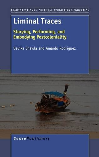 Liminal Traces: Storying, Performing, and Embodying Postcoloniality (Transgressions: Cultural Studies and Education) ebook