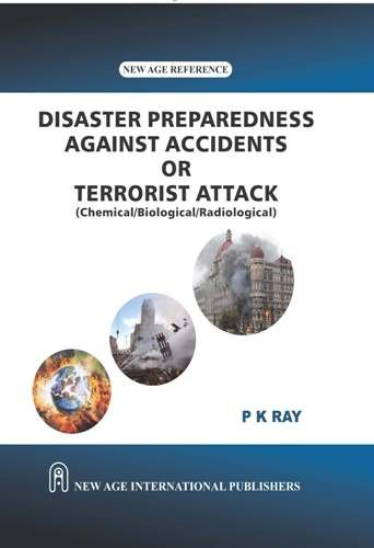 Disaster Preparedness Against Accidents or Terrorist Attack: (Chemical / Biological / Radiological )