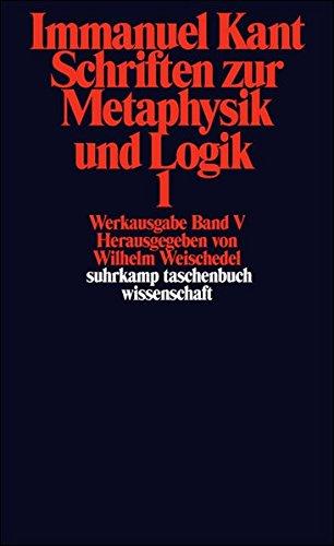 Immanuel Kant Werkausgabe Band V: Schriften zur Metaphysik und Logik 1 (Englisch) Taschenbuch – 14. Februar 1977 Wilhelm Weischedel Suhrkamp Verlag 351827788X Renaissance und Aufklärung