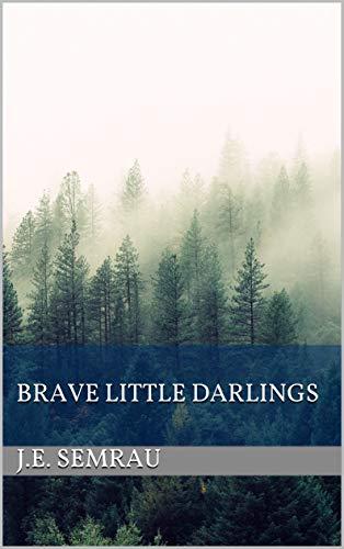 Brave Little Darlings ()