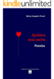 Quisiera esta noche. Poesías (Colección Poesíascomunicarte nº 1) (Spanish Edition)